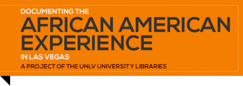 Documenting the African American Experience in Las Vegas – A Project of the UNLV University Libraries